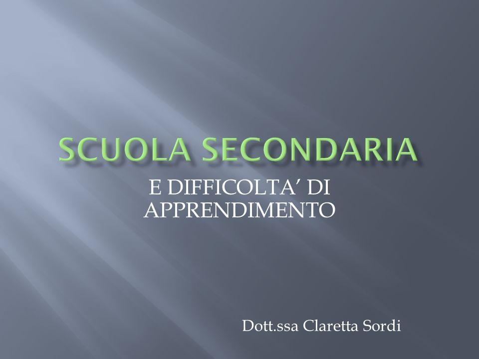 E DIFFICOLTA' DI APPRENDIMENTO Dott.ssa Claretta Sordi