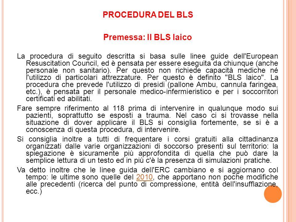 PROCEDURA DEL BLS Premessa: Il BLS laico