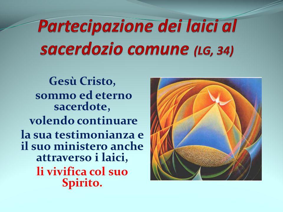 Partecipazione dei laici al sacerdozio comune (LG, 34)