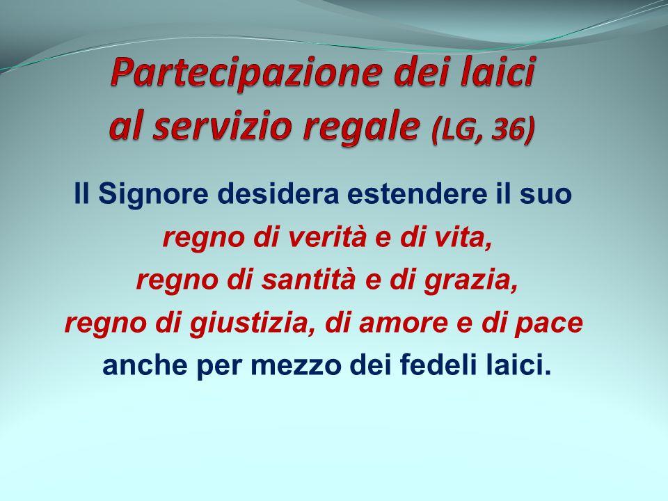 Partecipazione dei laici al servizio regale (LG, 36)