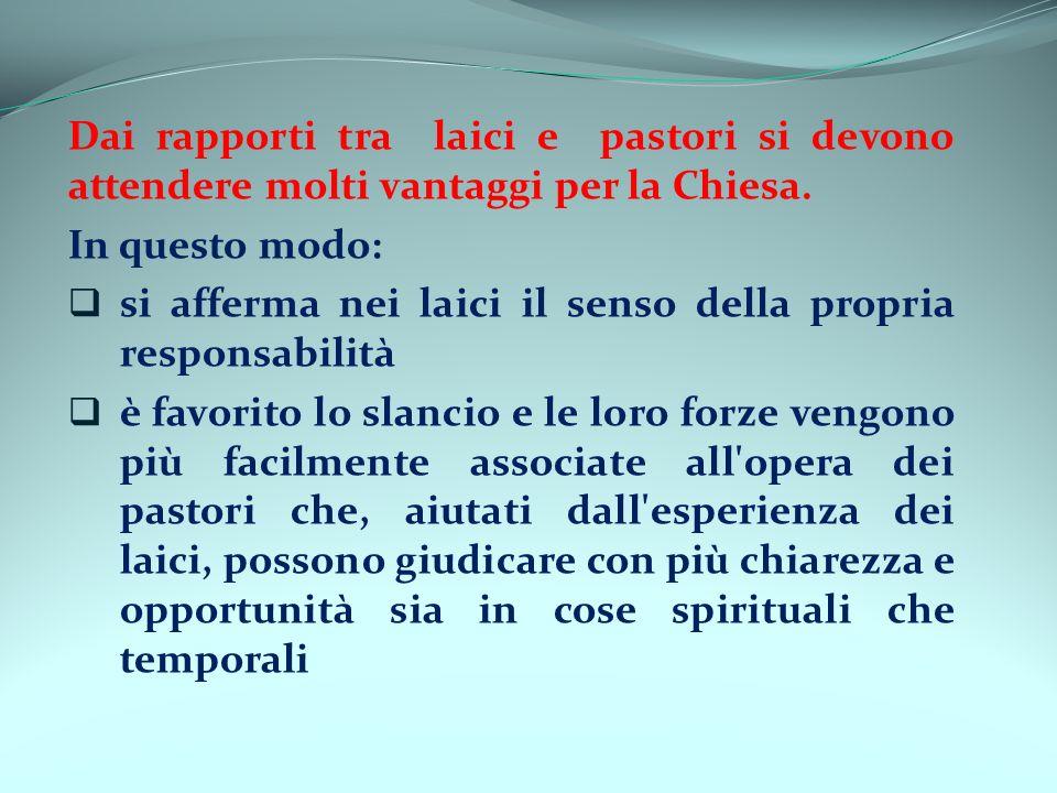 Dai rapporti tra laici e pastori si devono attendere molti vantaggi per la Chiesa.