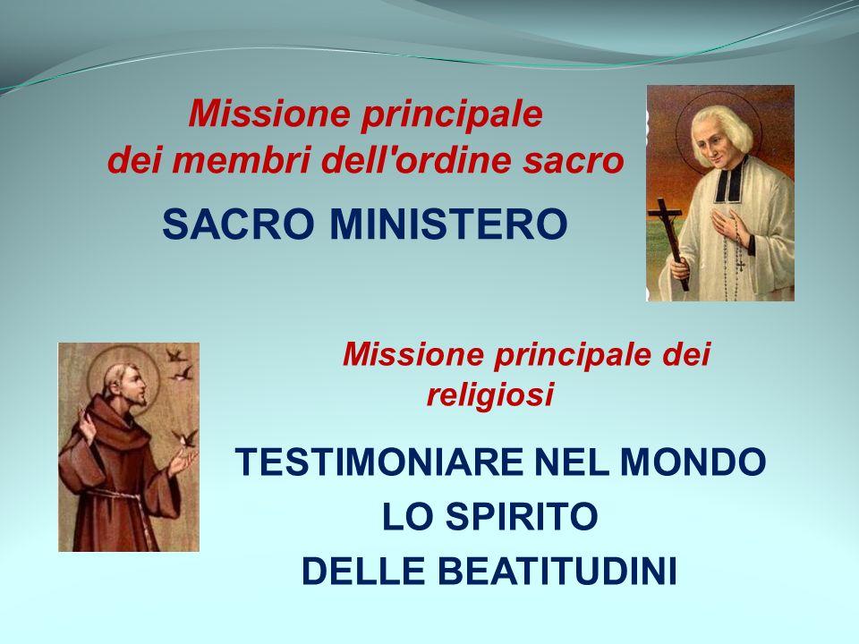 SACRO MINISTERO Missione principale dei membri dell ordine sacro