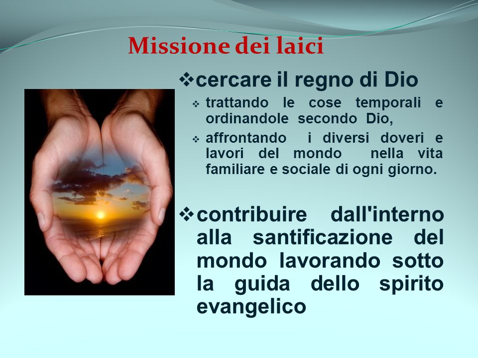 Missione dei laici cercare il regno di Dio