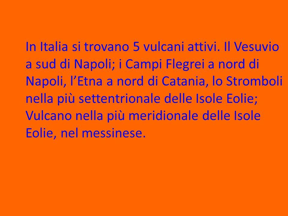 In Italia si trovano 5 vulcani attivi