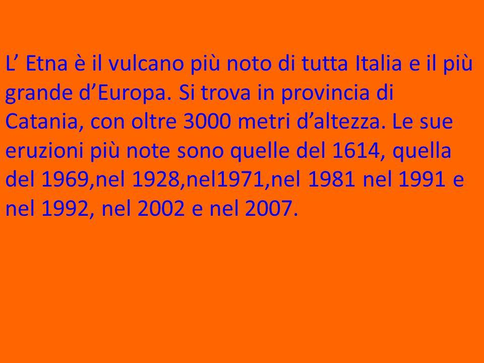 L' Etna è il vulcano più noto di tutta Italia e il più grande d'Europa