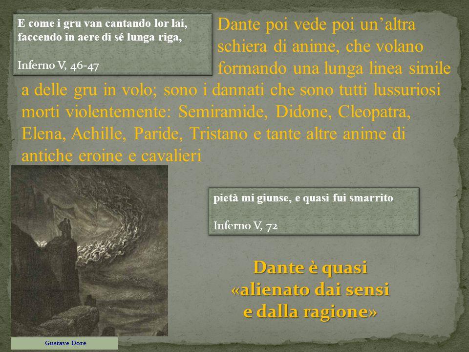 Dante è quasi «alienato dai sensi e dalla ragione»