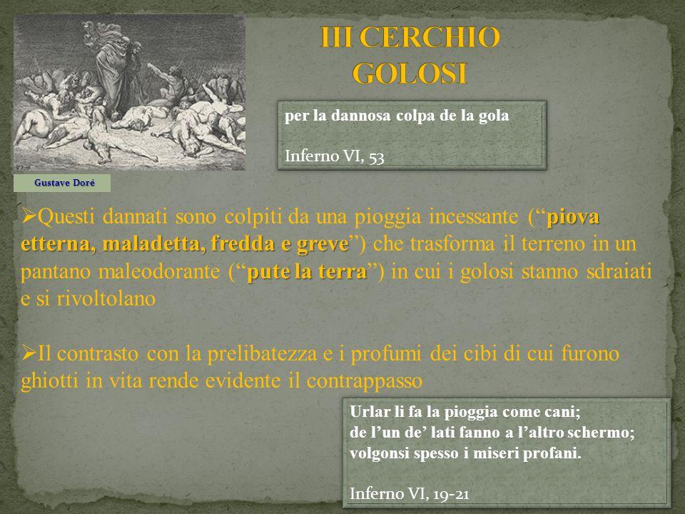 III CERCHIO GOLOSI per la dannosa colpa de la gola Inferno VI, 53. Gustave Doré.