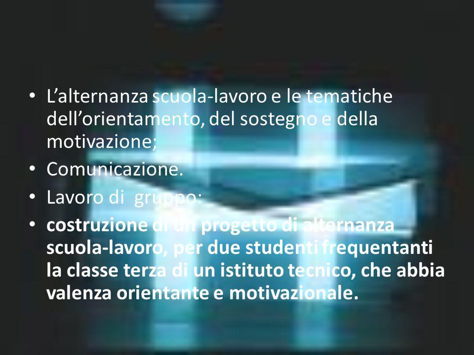 L'alternanza scuola-lavoro e le tematiche dell'orientamento, del sostegno e della motivazione;