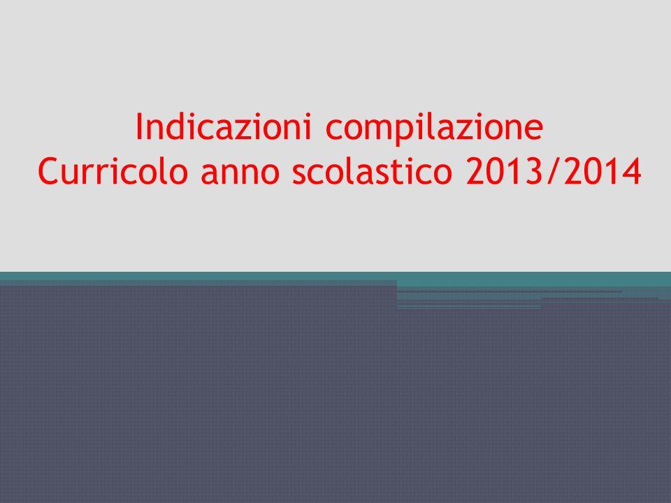 Indicazioni compilazione Curricolo anno scolastico 2013/2014