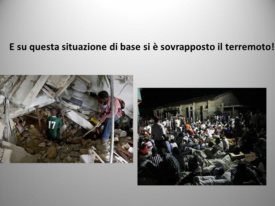 E su questa situazione di base si è sovrapposto il terremoto!