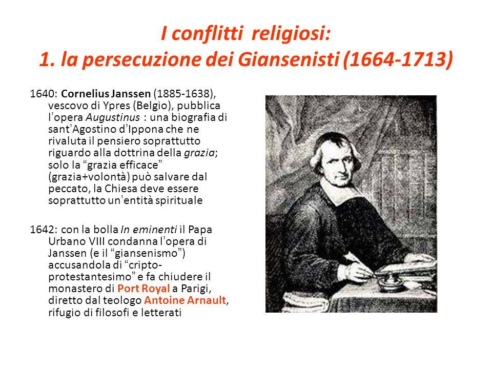 I conflitti religiosi: 1. la persecuzione dei Giansenisti (1664-1713)