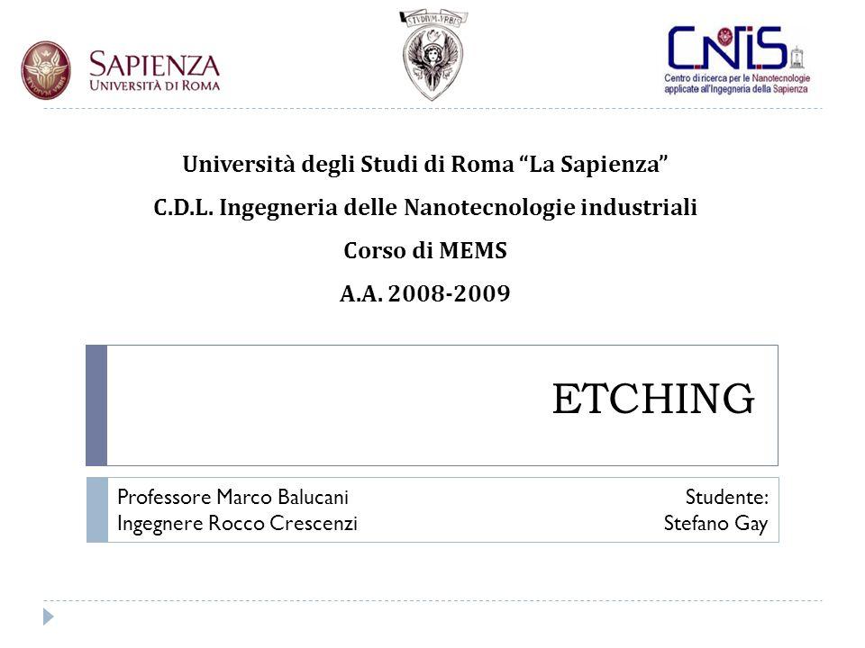 ETCHING Università degli Studi di Roma La Sapienza