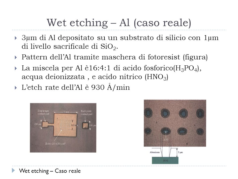 Wet etching – Al (caso reale)