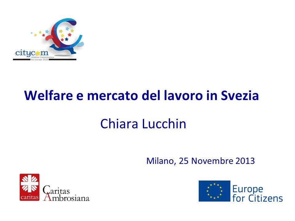 Welfare e mercato del lavoro in Svezia Chiara Lucchin