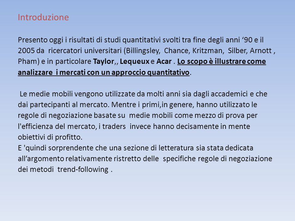 Introduzione Presento oggi i risultati di studi quantitativi svolti tra fine degli anni '90 e il.