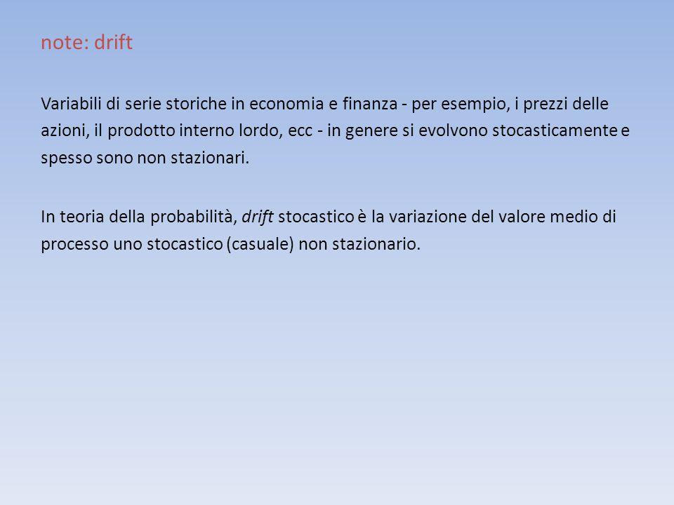 note: drift Variabili di serie storiche in economia e finanza - per esempio, i prezzi delle.