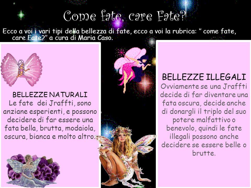 Come fate, care Fate BELLEZZE ILLEGALI