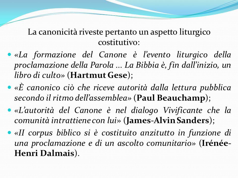 La canonicità riveste pertanto un aspetto liturgico costitutivo: