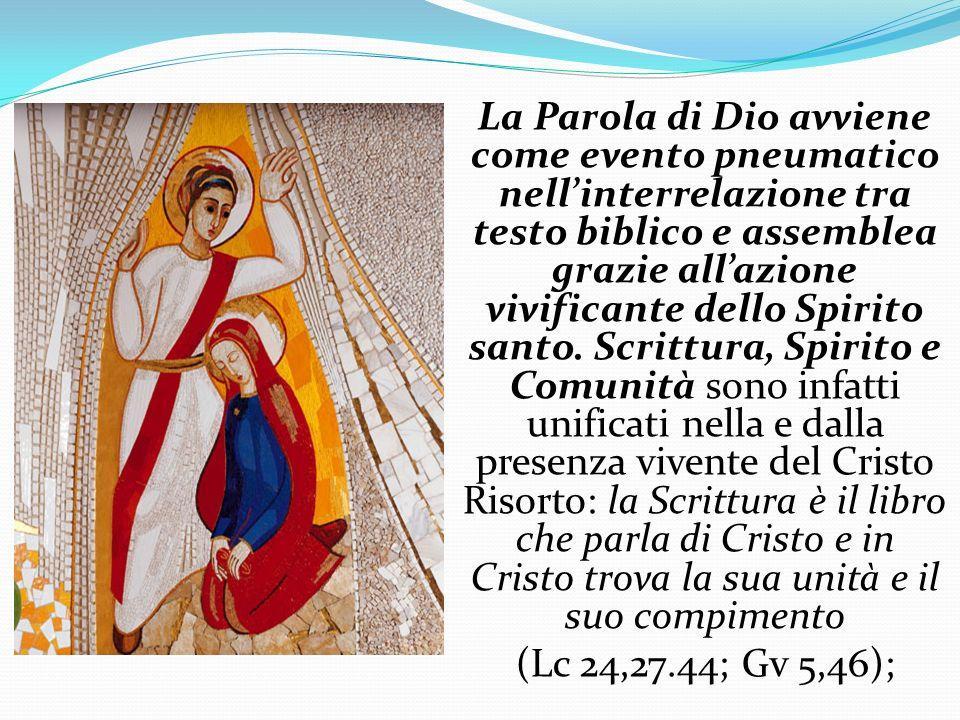 La Parola di Dio avviene come evento pneumatico nell'interrelazione tra testo biblico e assemblea grazie all'azione vivificante dello Spirito santo.