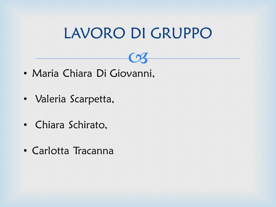 LAVORO DI GRUPPO Maria Chiara Di Giovanni, Valeria Scarpetta,
