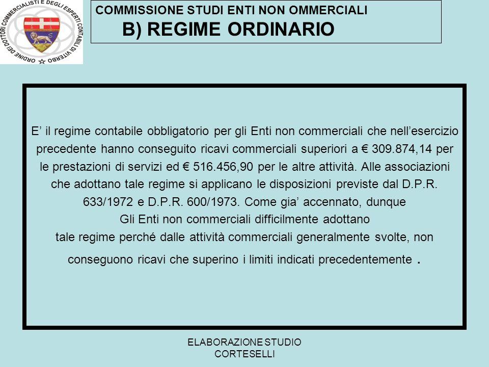 B) REGIME ORDINARIO COMMISSIONE STUDI ENTI NON OMMERCIALI