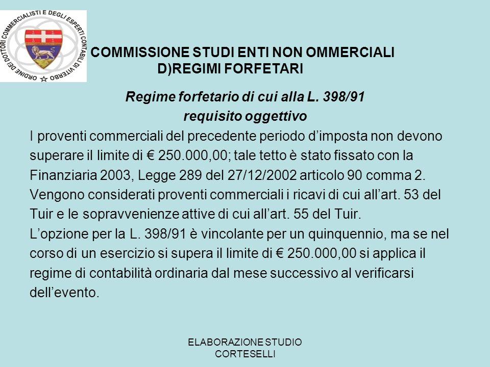 C COMMISSIONE STUDI ENTI NON OMMERCIALI D)REGIMI FORFETARI