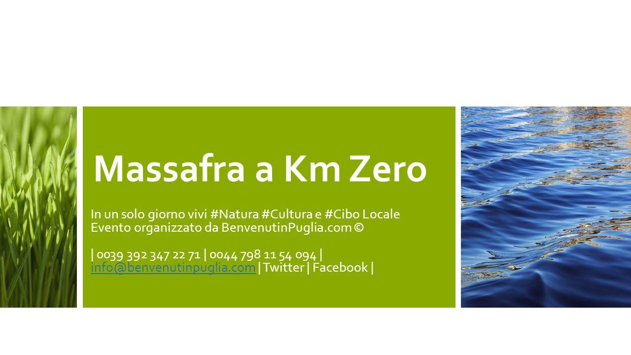 Massafra a Km Zero In un solo giorno vivi #Natura #Cultura e #Cibo Locale. Evento organizzato da BenvenutinPuglia.com ©