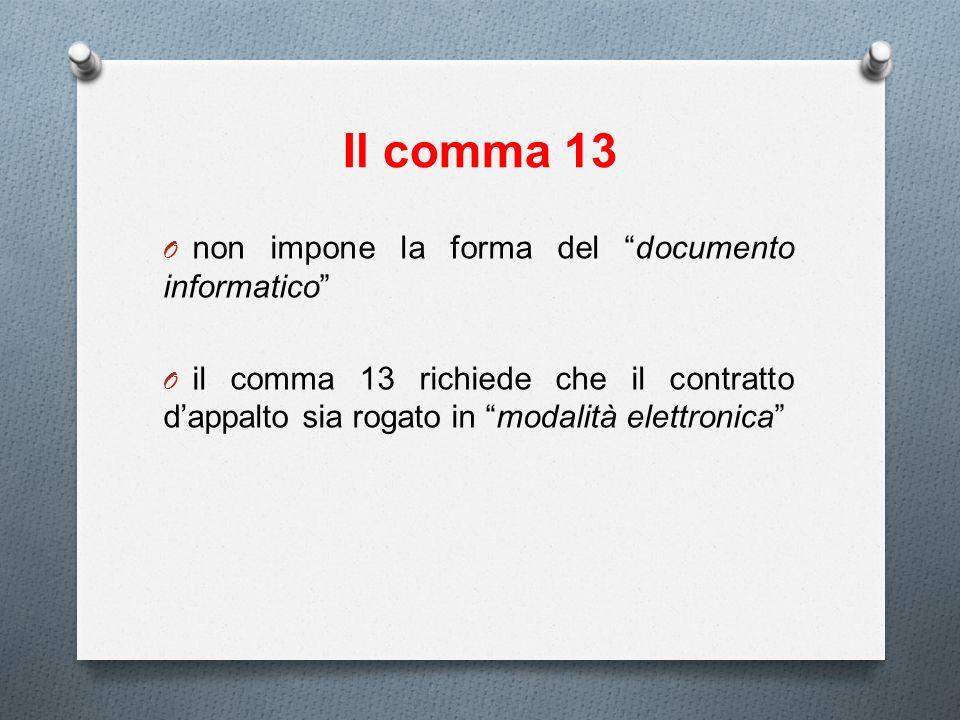 Il comma 13 non impone la forma del documento informatico