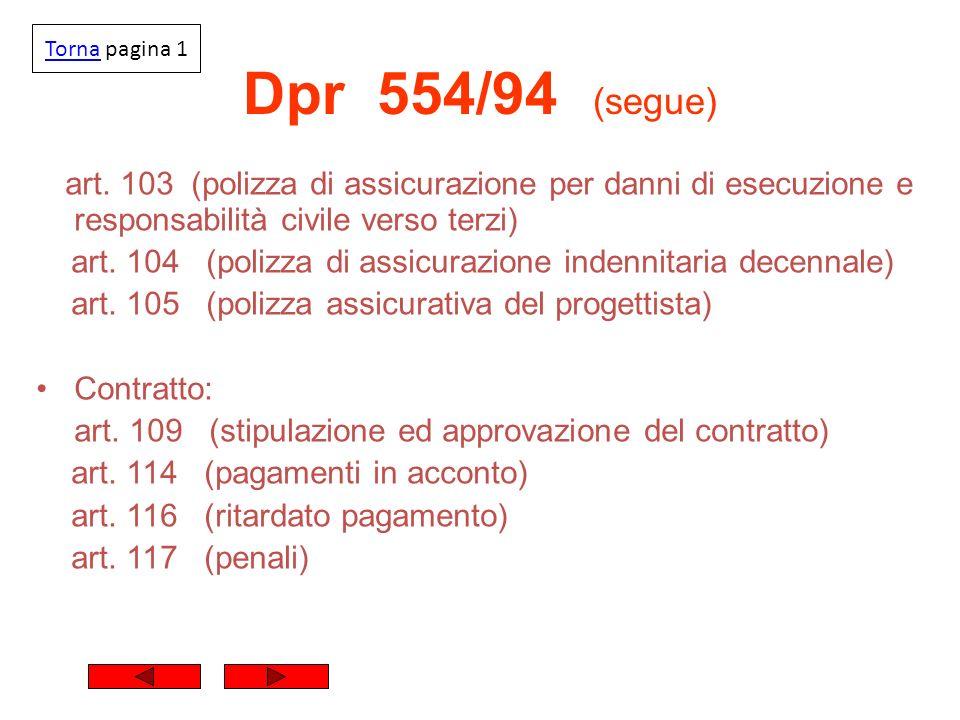Torna pagina 1 Dpr 554/94 (segue) art. 103 (polizza di assicurazione per danni di esecuzione e responsabilità civile verso terzi)