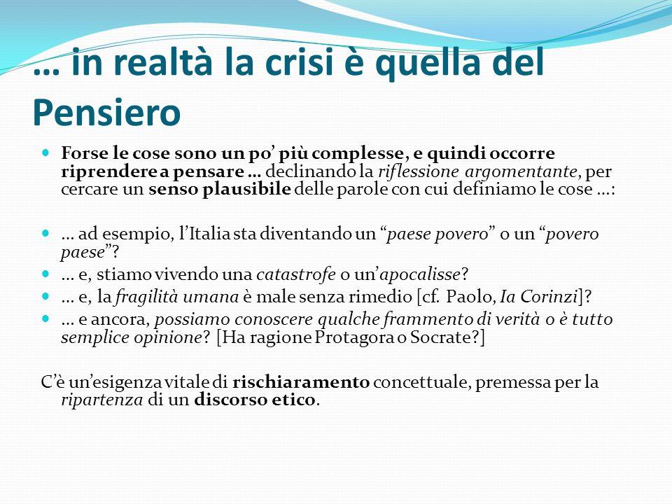 … in realtà la crisi è quella del Pensiero