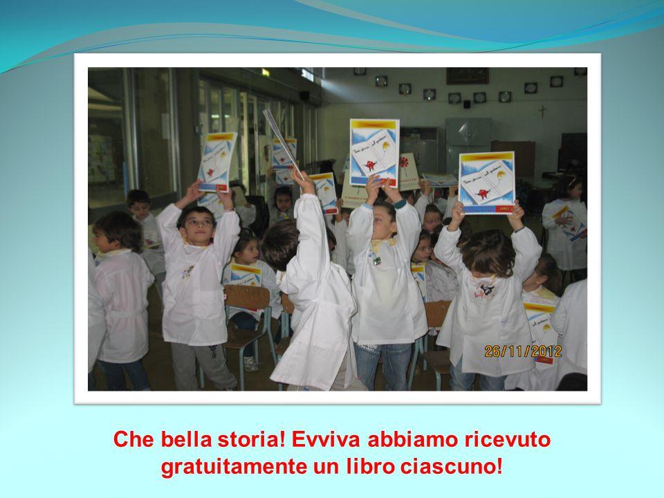 Che bella storia! Evviva abbiamo ricevuto gratuitamente un libro ciascuno!
