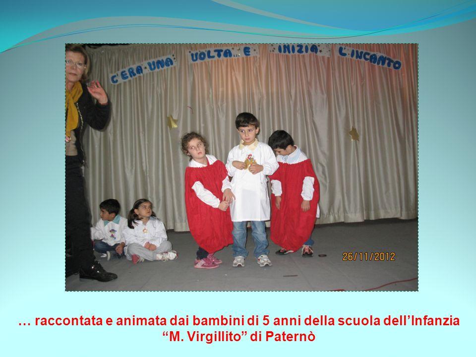 … raccontata e animata dai bambini di 5 anni della scuola dell'Infanzia M. Virgillito di Paternò