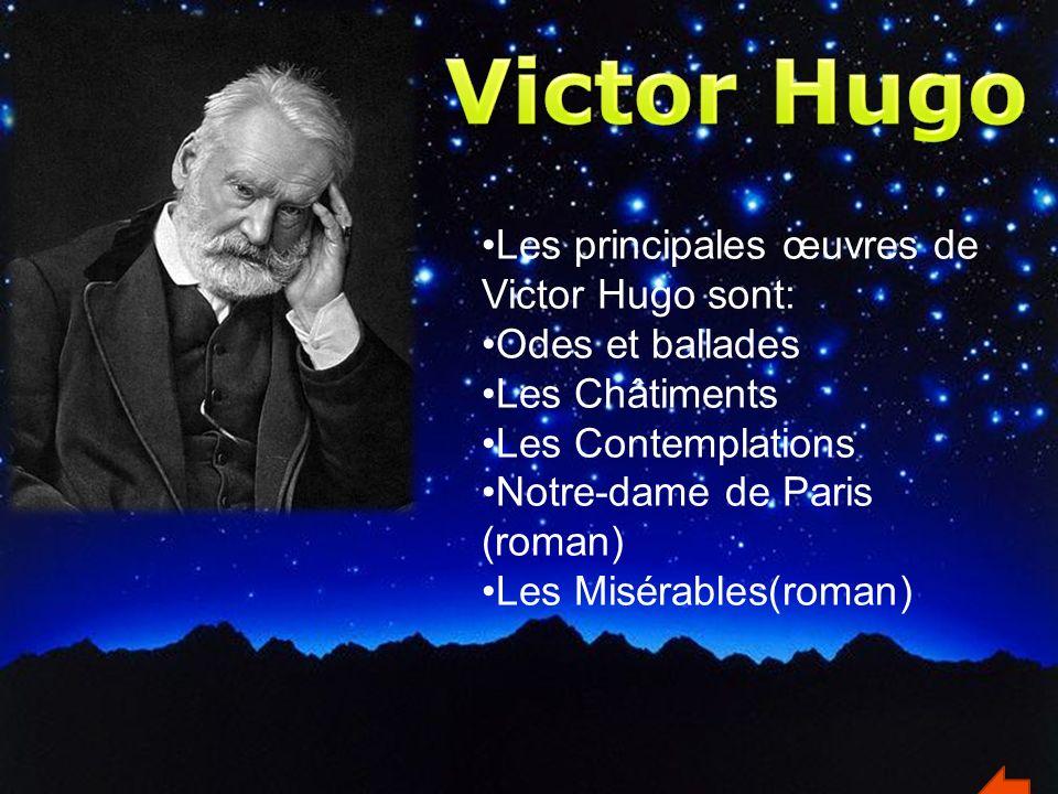 Victor Hugo Les principales œuvres de Victor Hugo sont: