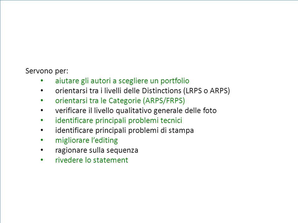 Servono per: aiutare gli autori a scegliere un portfolio. orientarsi tra i livelli delle Distinctions (LRPS o ARPS)
