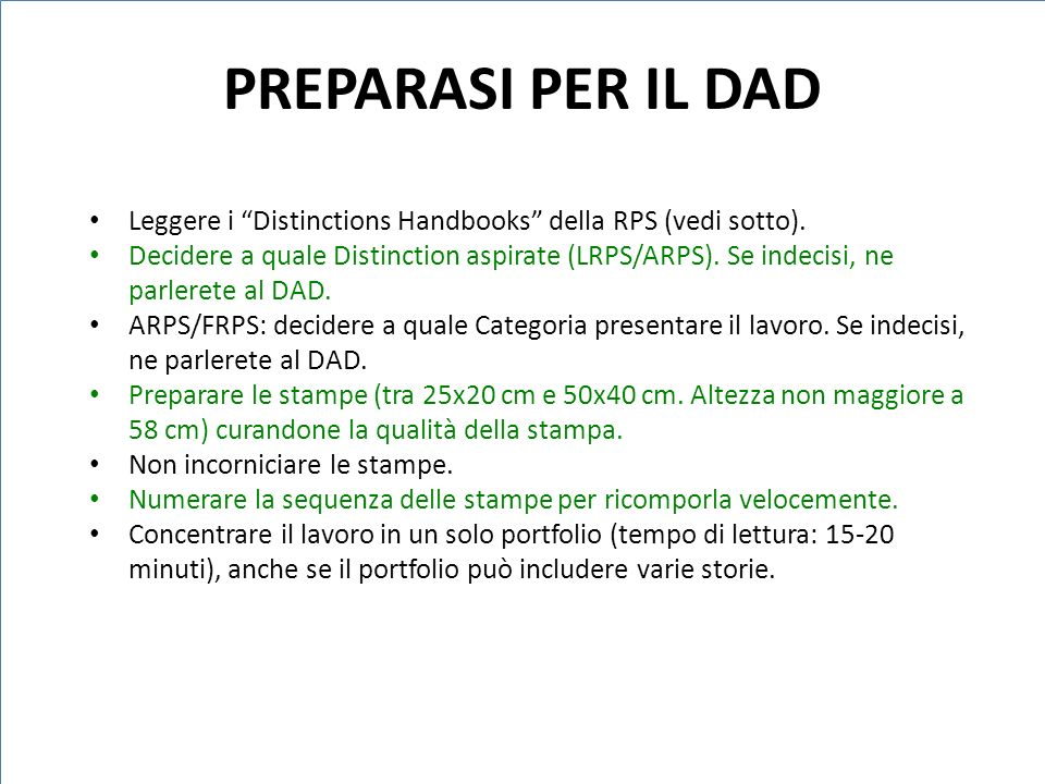 PREPARASI PER IL DAD Leggere i Distinctions Handbooks della RPS (vedi sotto).