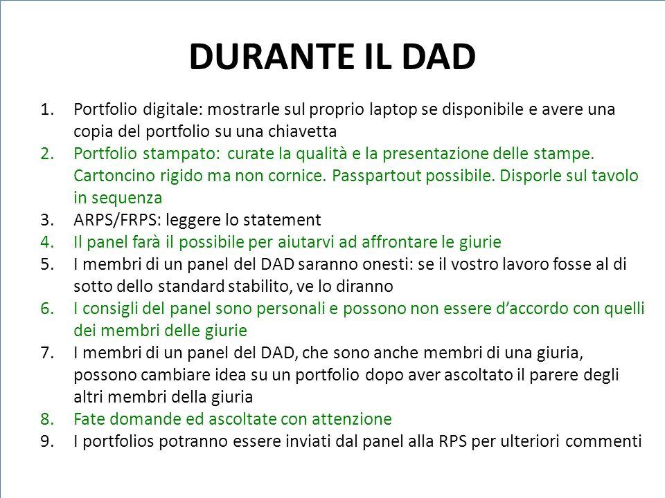 DURANTE IL DAD Portfolio digitale: mostrarle sul proprio laptop se disponibile e avere una copia del portfolio su una chiavetta.