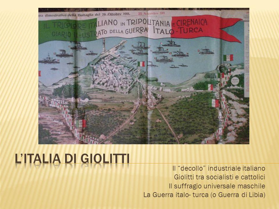 L'ITALIA DI GIOLITTI Il decollo industriale italiano