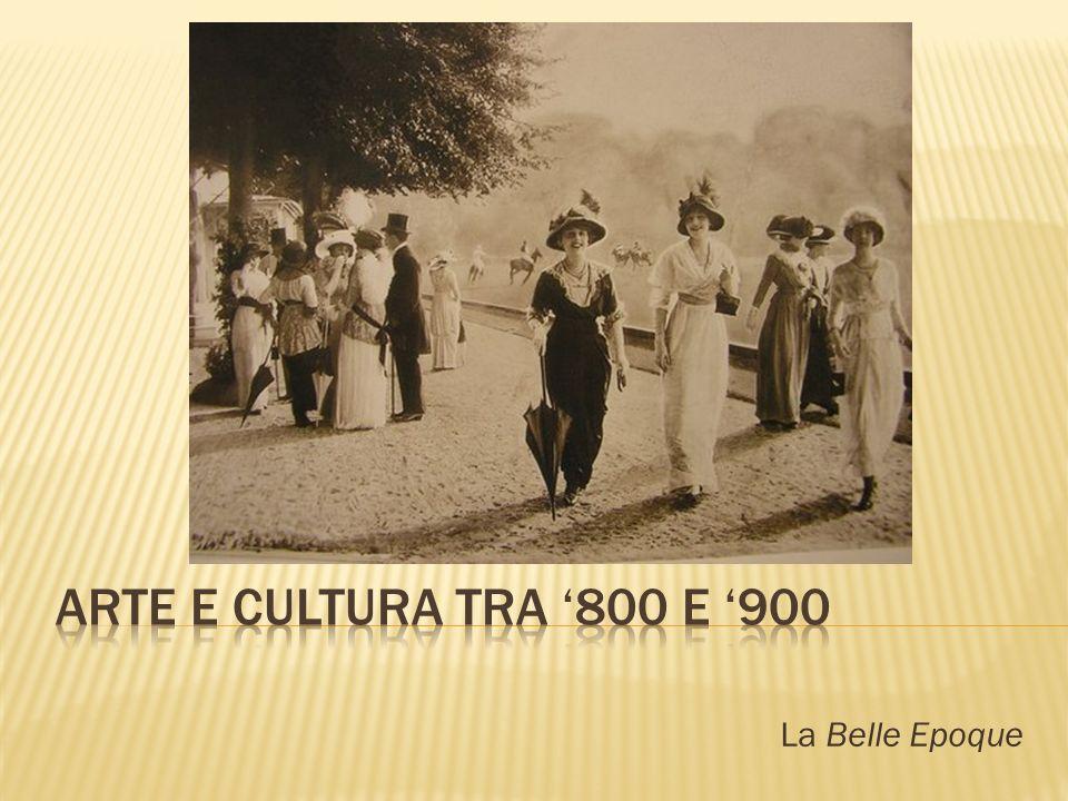 ARTE E CULTURA TRA '800 E '900 La Belle Epoque