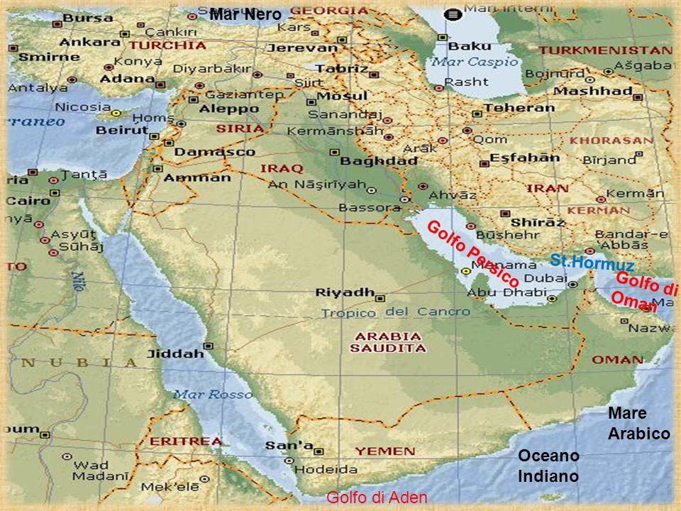 Mar Nero Golfo Persico St.Hormuz Golfo di Oman Mare Arabico Oceano Indiano Golfo di Aden