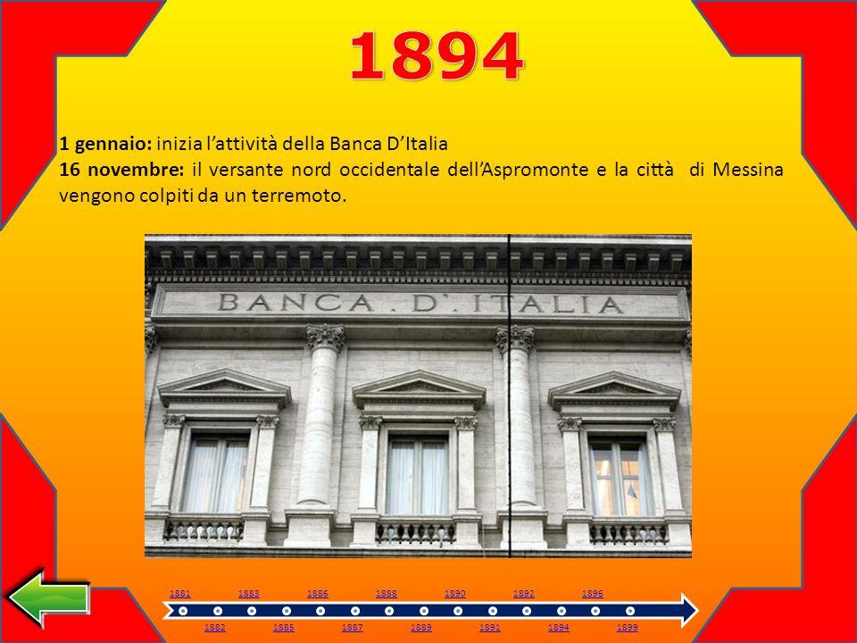 1894 1 gennaio: inizia l'attività della Banca D'Italia