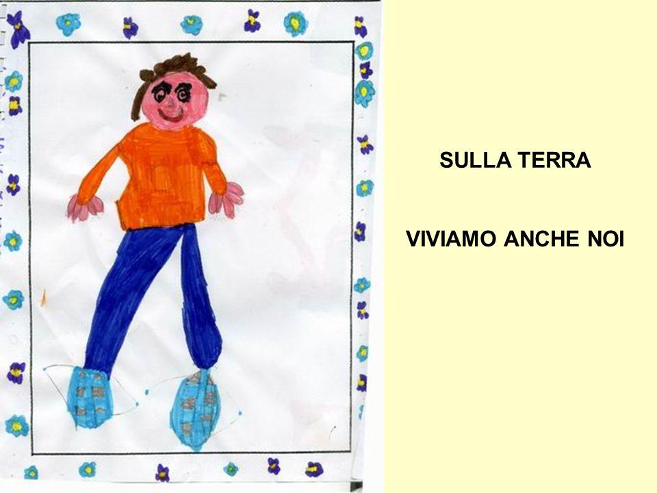 SULLA TERRA VIVIAMO ANCHE NOI