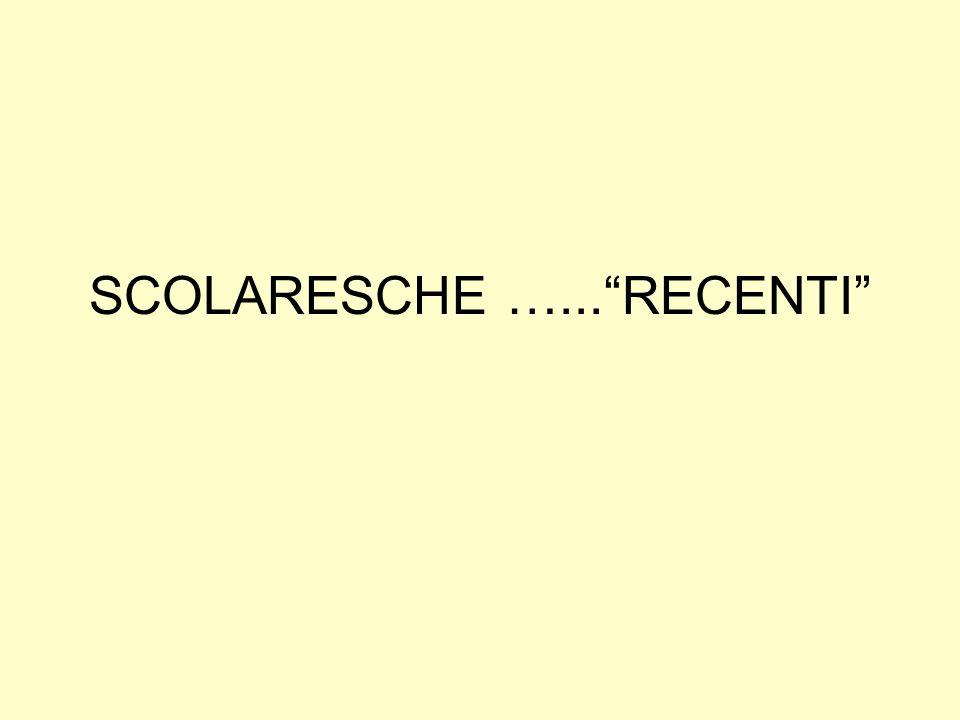 SCOLARESCHE …... RECENTI