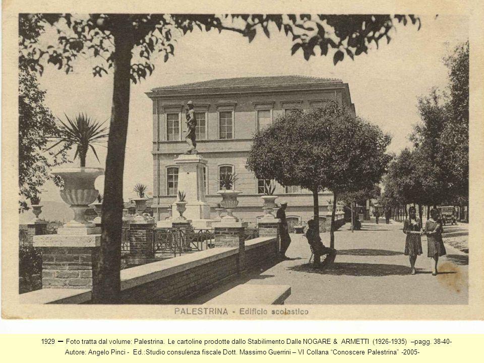 1929 – Foto tratta dal volume: Palestrina