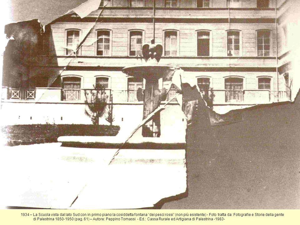 1934 – La Scuola vista dal lato Sud con in primo piano la cosiddetta fontana dei pesci rossi (non più esistente) - Foto tratta da: Fotografie e Storie della gente