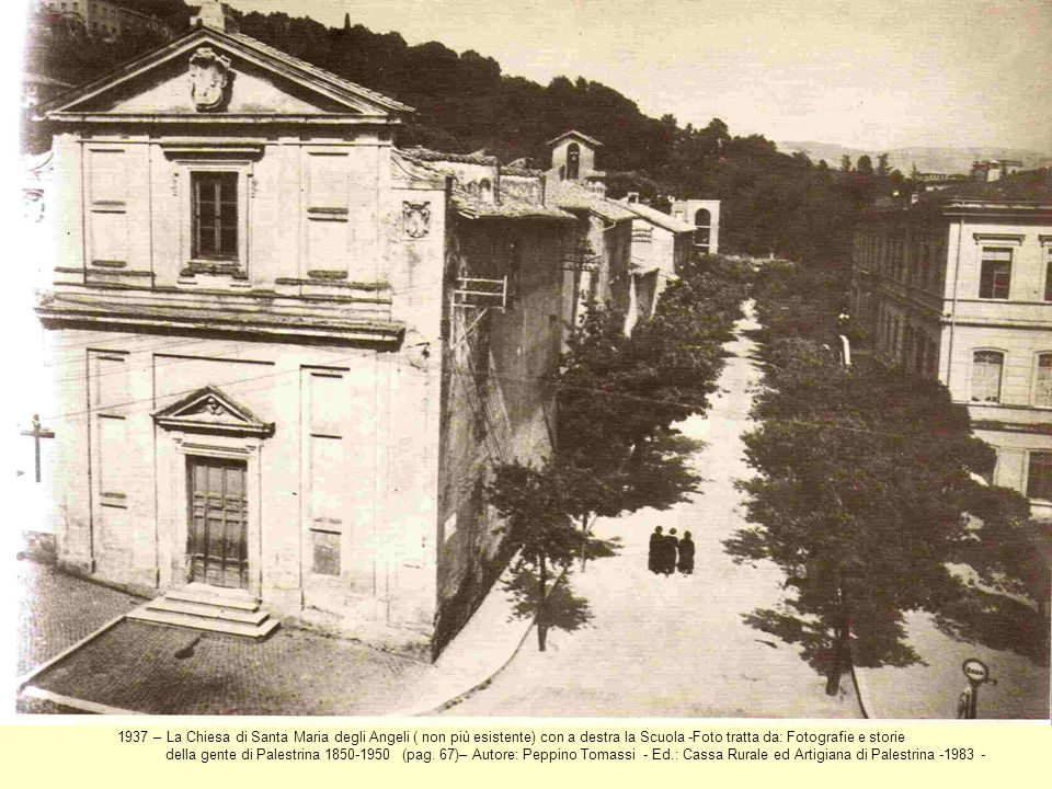 1937 – La Chiesa di Santa Maria degli Angeli ( non più esistente) con a destra la Scuola -Foto tratta da: Fotografie e storie