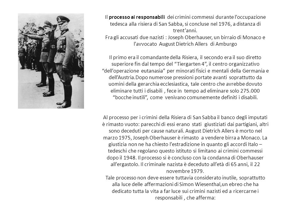 Il processo ai responsabili dei crimini commessi durante l'occupazione tedesca alla risiera di San Sabba, si concluse nel 1976, a distanza di trent'anni.