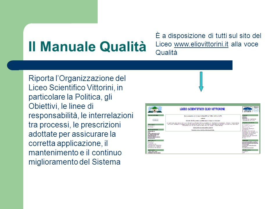 Il Manuale Qualità È a disposizione di tutti sul sito del Liceo www.eliovittorini.it alla voce Qualità.