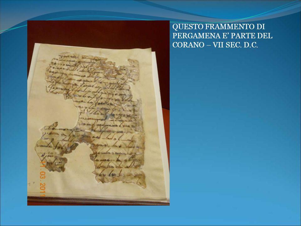 QUESTO FRAMMENTO DI PERGAMENA E' PARTE DEL CORANO – VII SEC. D.C.