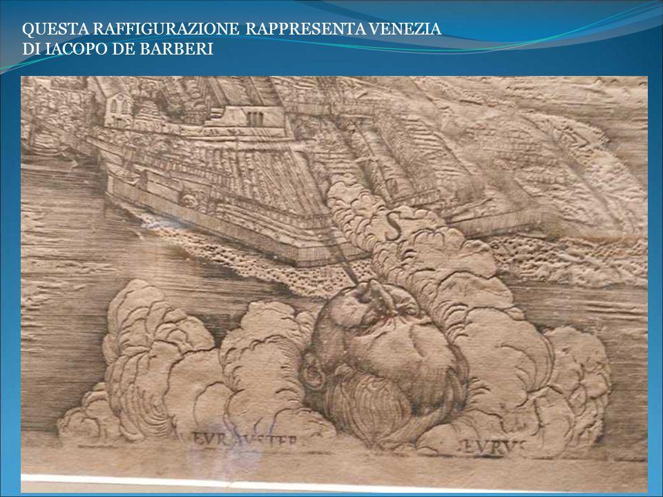 QUESTA RAFFIGURAZIONE RAPPRESENTA VENEZIA DI IACOPO DE BARBERI