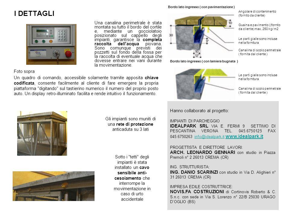 I DETTAGLI Bordo lato ingresso ( con pavimentazione ) Angolare di contenimento (fornito da cliente)